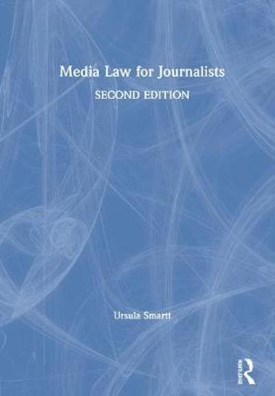 Media Law for Journalists - Ursula Smartt