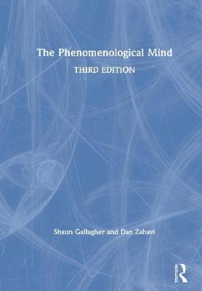 The Phenomenological Mind - Shaun Gallagher