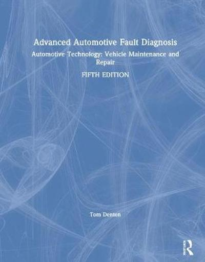Advanced Automotive Fault Diagnosis - Tom Denton