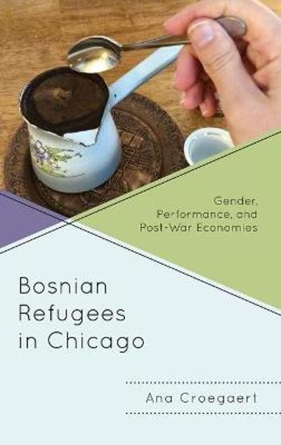 Bosnian Refugees in Chicago - Ana Croegaert