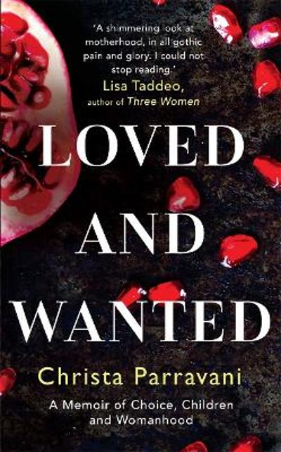 Loved and Wanted - Christa Parravani