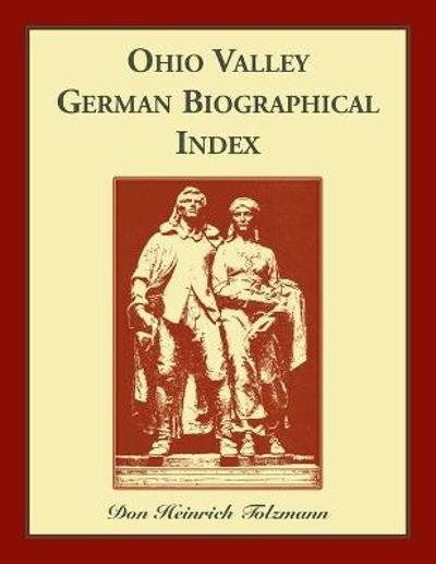 Ohio Valley German Biographical Index - Don H Tolzmann