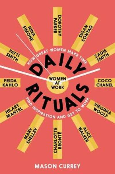 Daily Rituals Women at Work - Mason Currey