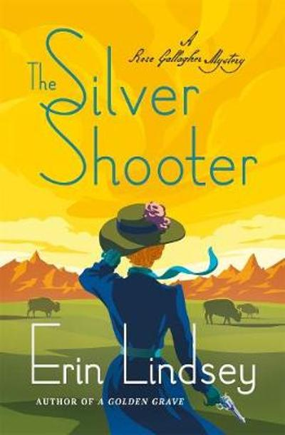 The Silver Shooter - Erin Lindsey