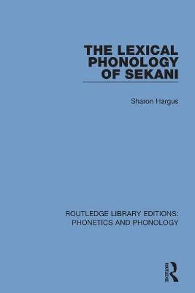 The Lexical Phonology of Sekani - Sharon Hargus