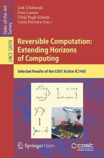 Reversible Computation: Extending Horizons of Computing - Irek Ulidowski