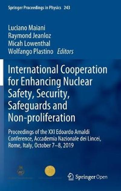 International Cooperation for Enhancing Nuclear Safety, Security, Safeguards and Non-proliferation - Luciano Maiani