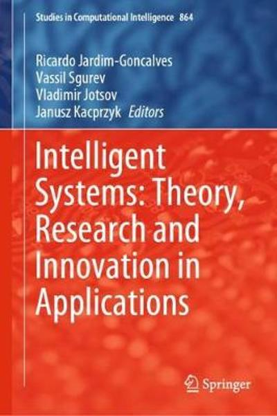 Intelligent Systems: Theory, Research and Innovation in Applications - Ricardo Jardim-Goncalves