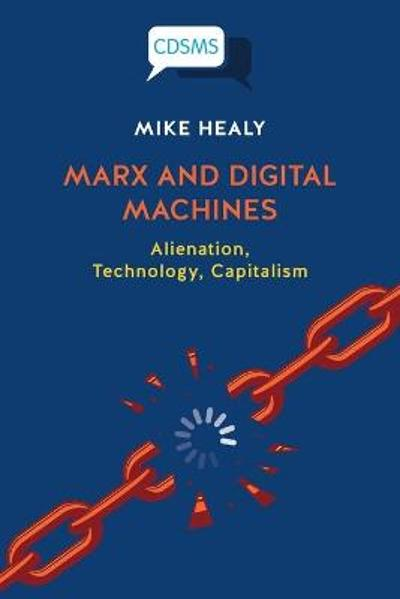 Marx and Digital Machines - Mike Healy