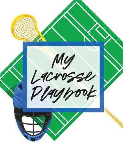 My Lacrosse Playbook - Patricia Larson