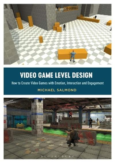 Video Game Level Design - Michael Salmond