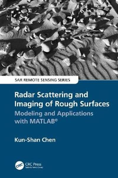 Radar Scattering and Imaging of Rough Surfaces - Kun-Shan Chen