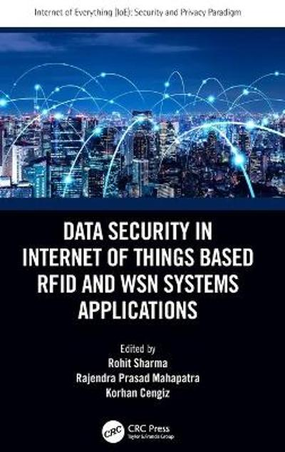 Data Security in Internet of Things Based RFID and WSN Systems Applications - Rohit Sharma