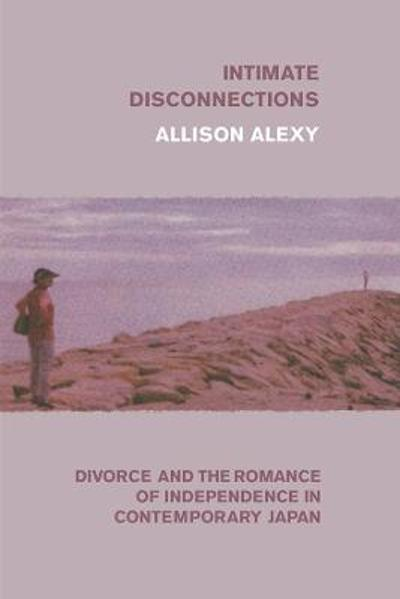 Intimate Disconnections - Allison Alexy