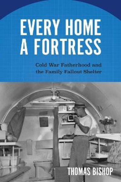 Every Home a Fortress - Thomas Bishop