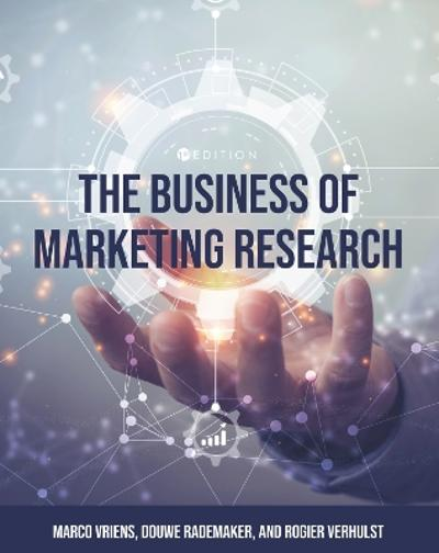The Business of Marketing Research - Marco Vriens