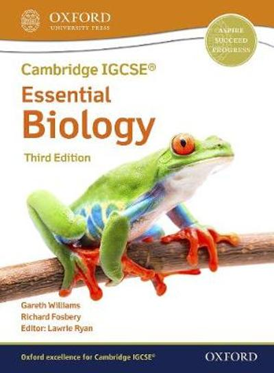 Cambridge IGCSE (R) & O Level Essential Biology: Student Book Third Edition - Richard Fosbery