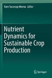 Nutrient Dynamics for Sustainable Crop Production - Ram Swaroop Meena