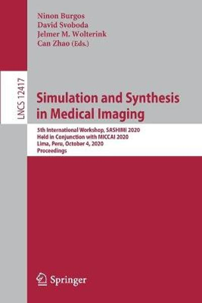 Simulation and Synthesis in Medical Imaging - Ninon Burgos