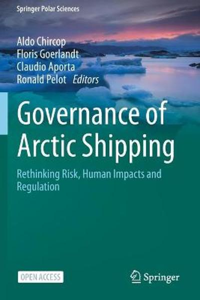 Governance of Arctic Shipping - Aldo Chircop