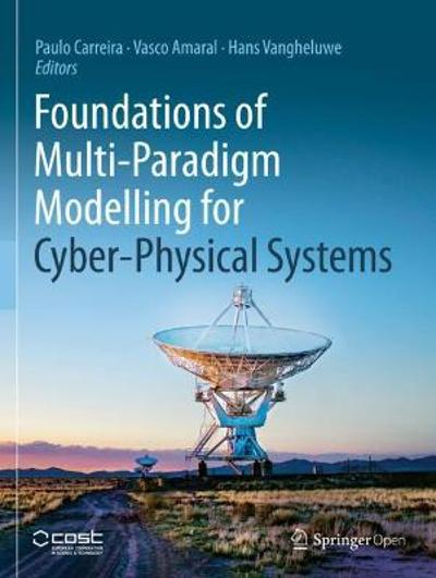 Foundations of Multi-Paradigm Modelling for Cyber-Physical Systems - Paulo Carreira