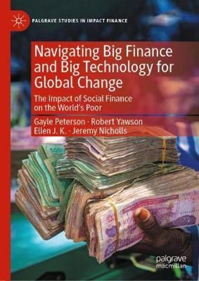 Navigating Big Finance and Big Technology for Global Change - Gayle Peterson