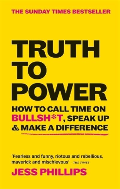 Truth to Power - Jess Phillips