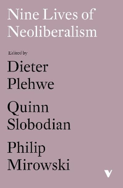 Nine Lives of Neoliberalism - Dieter Plehwe