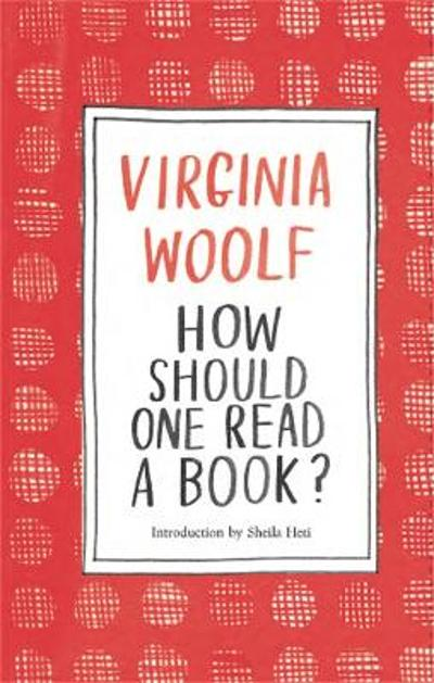 How Should One Read a Book? - Virginia Woolf