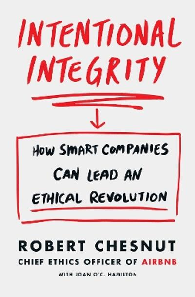 Intentional Integrity - Robert Chesnut