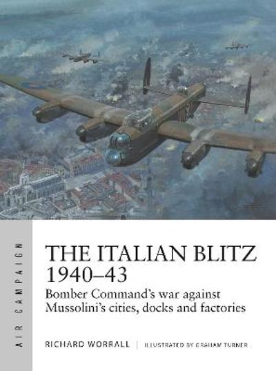 The Italian Blitz 1940-43 - Richard Worrall