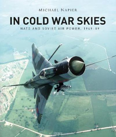 In Cold War Skies - Michael Napier