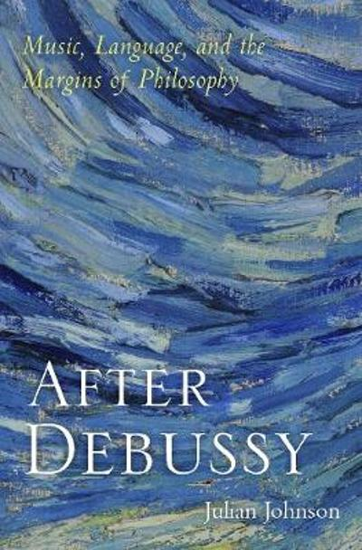 After Debussy - Julian Johnson