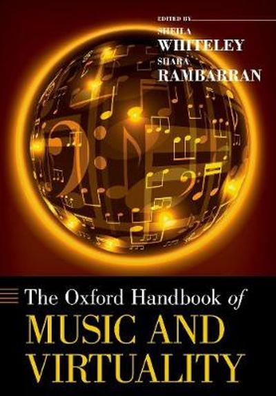 The Oxford Handbook of Music and Virtuality - Sheila Whiteley