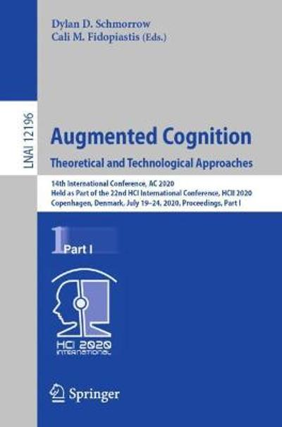 Augmented Cognition. Theoretical and Technological Approaches - Dylan D. Schmorrow