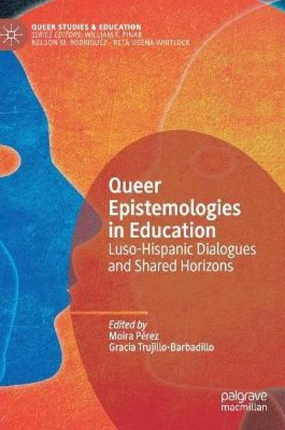 Queer Epistemologies in Education - Moira Perez