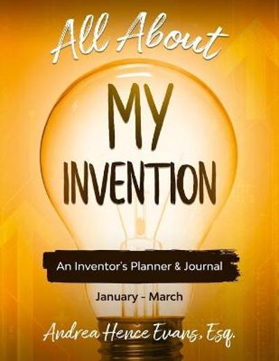 All About My Invention - Andrea Hence Evans