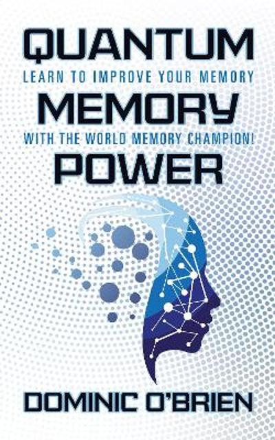 Quantum Memory Power - Dominic O'Brien