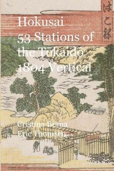 Hokusai 53 Stations of the T 333;kaid 333; 1804 Vertical - Cristina Berna
