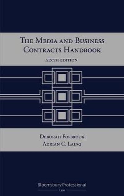 The Media and Business Contracts Handbook - Adrian C Laing