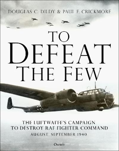 To Defeat the Few - Douglas C. Dildy