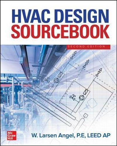 HVAC Design Sourcebook, Second Edition - W. Larsen Angel