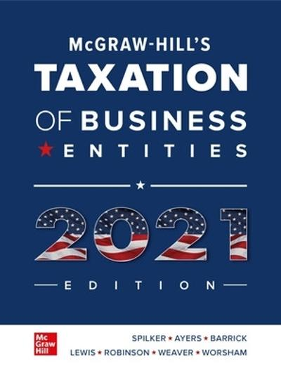 McGraw-Hill's Taxation of Business Entities 2021 Edition - Brian Spilker