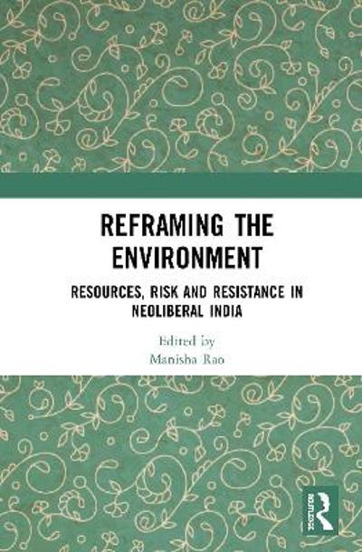 Reframing the Environment - Manisha Rao