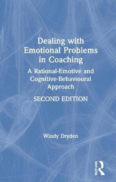 Dealing with Emotional Problems in Coaching - Windy Dryden