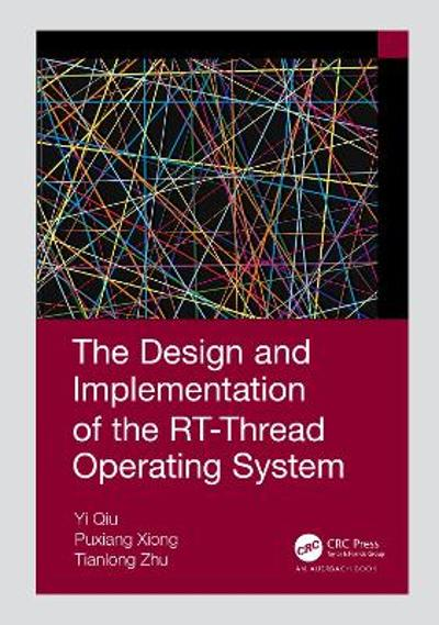 The Design and Implementation of the RT-Thread Operating System - Qiu Yi