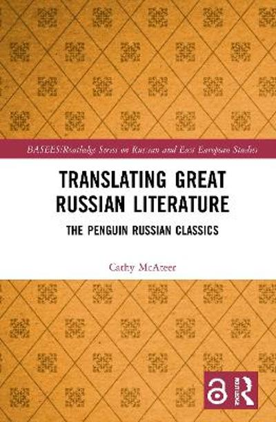 Translating Great Russian Literature - Cathy McAteer