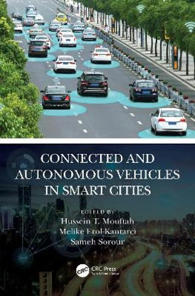 Connected and Autonomous Vehicles in Smart Cities - Hussein T. Mouftah