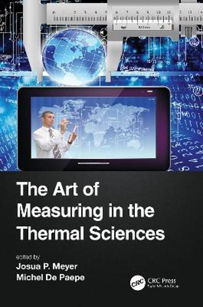 The Art of Measuring in the Thermal Sciences - Josua Meyer