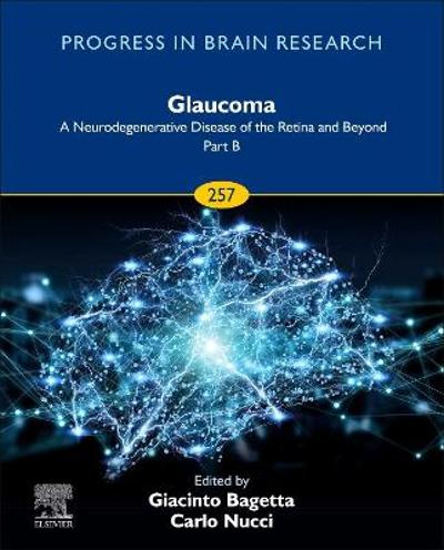 Glaucoma: A Neurodegenerative Disease of the Retina and Beyond Part B - Vincent Walsh